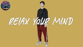 relax your mind on Sunday 🎈 most vibey songs playlist