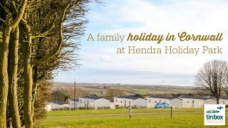 A family holiday in Cornwall at Hendra Holiday Park