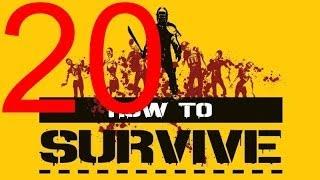 How to survive прохождение часть 20. Как выжить. Взрывные стрелы