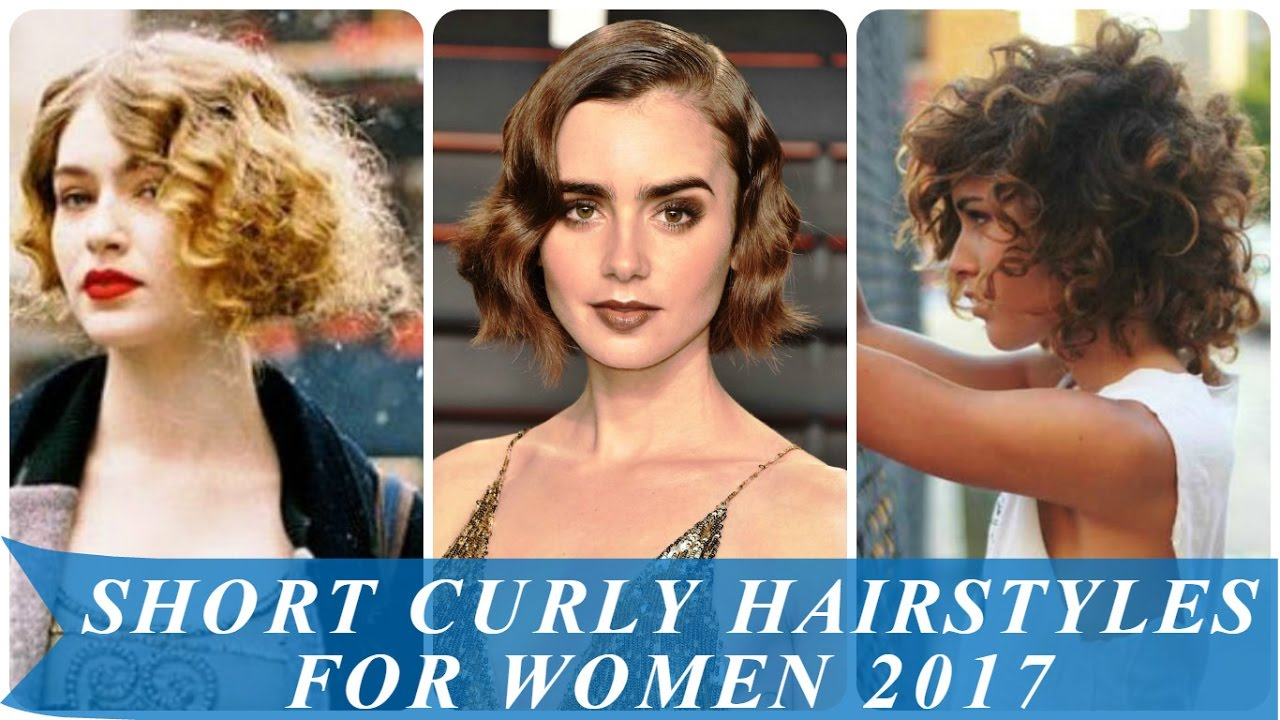 Short Curly Hairstyles For Women 2017 Youtube