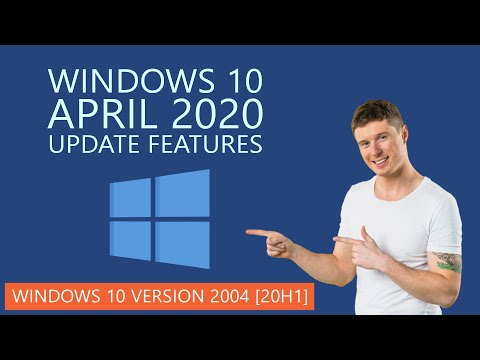 Windows 10 April 2020 Update Features | Windows 10 Version 2004 [20H1]