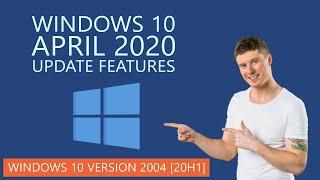 Windows 10 April 2020 Update Features | Windows 10 Version 2004 [20H1]