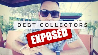 DEBT COLLECTORS FINALLY EXPOSED!
