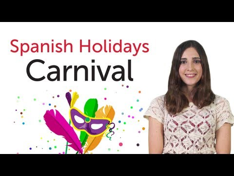 Learn Spanish Holidays - Carnival - Carnaval