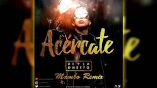De La Guetto - Acercate (Mambo Remix Prod. By Adrian Gutierrez) | Noviembre 2016