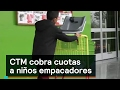 CTM cobra cuotas a niños empacadores - Corrupción - Denise Maerker 10 en punto