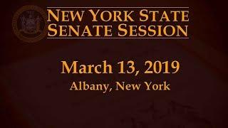 New York State Senate Session - 03/13/19