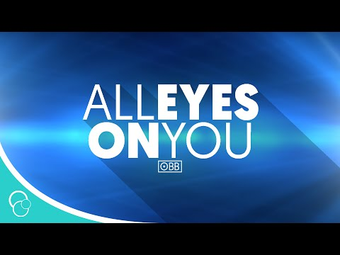 OBB - All Eyes On You (Lyric Video)