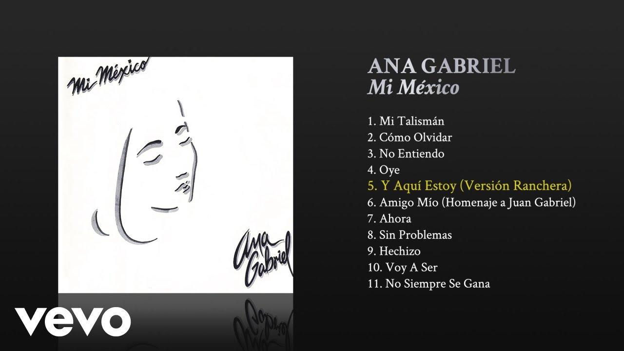Ana Gabriel - Y Aquí Estoy (Versión Ranchera [Cover Audio])