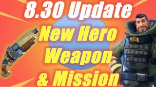 Update 8.30 New Hero, Weapon & Mission / Fortnite
