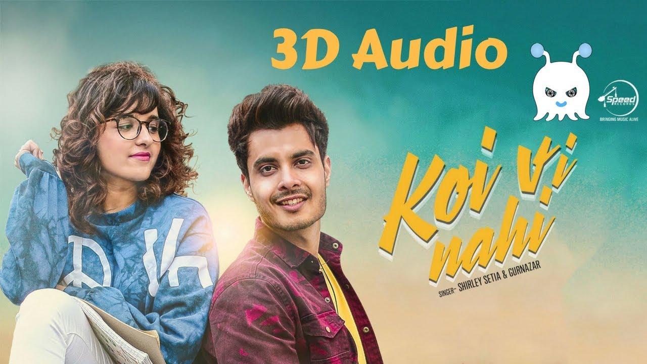 Koi vi nahi gurnazar shirley setia 3d audio for Koi vi nahi