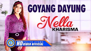 Gambar cover Nella Kharisma - GOYANG DAYUNG ( Official Music Video ) [HD]