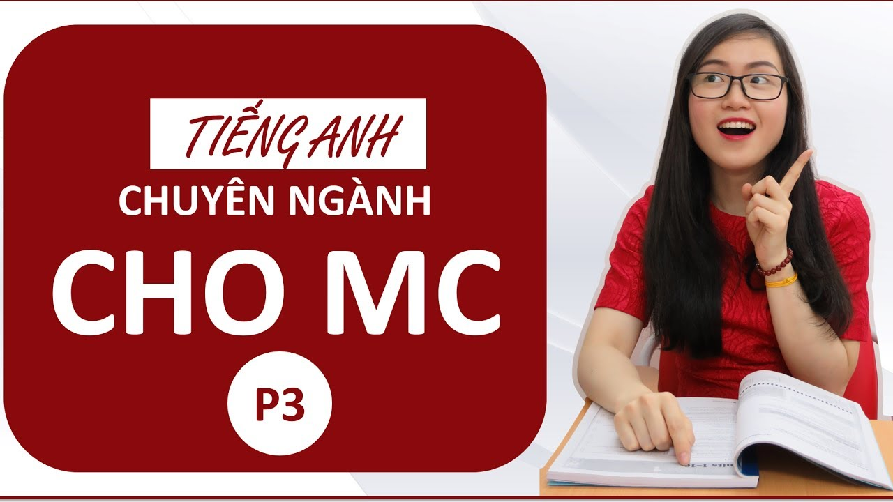 Tiếng Anh và Ngôn ngữ MC-P3- Tiếp theo chương trình là..Xin quý vị cho 1 tràng pháo tay