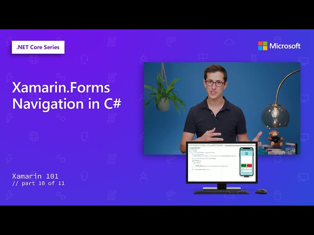 Xamarin.Forms Navigation in C# | Xamarin 101 [10 of 11]