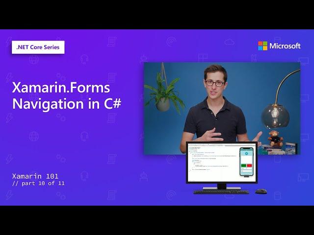 Xamarin.Forms Navigation in C# | Xamarin 101 [10 of 11]
