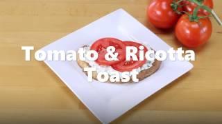 Tomato & Ricotta Toast