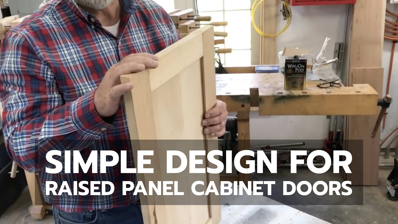 Woodworking Simple Design For Raised Panel Cabinet Doors Youtube