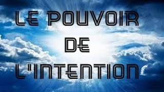 I/ COMPRENDRE LE POUVOIR DE L'INTENTION - booster sa vie par la synchro-destinée