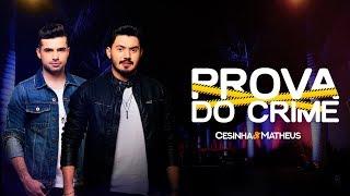 Cesinha e Matheus | PROVA DO CRIME (DVD Sofreu Bebeu)