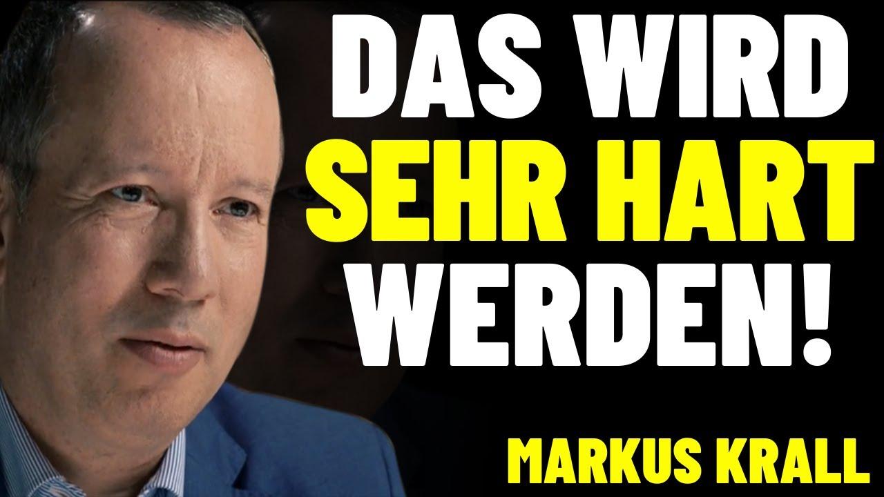 🔥 MARKUS KRALL: DAS WIRD SEHR HART WERDEN!! - DAS IST DER GRUND FÜR DIE ANSTEHENDE  KRISE... - YouTube