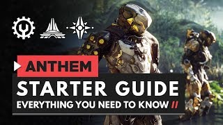ANTHEM | Starter Guide - Everything You Need to Know