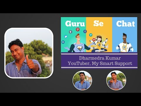 Guru Se Chat 3 with Dharmendra Kumar of My Smart Support channel.