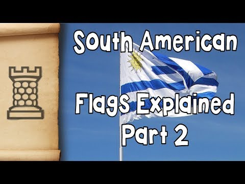 South American Flags Explained - Part 2