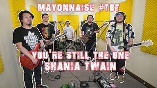 Download Lagu You're Still the One - Shania Twain | Mayonnaise #TBT mp3