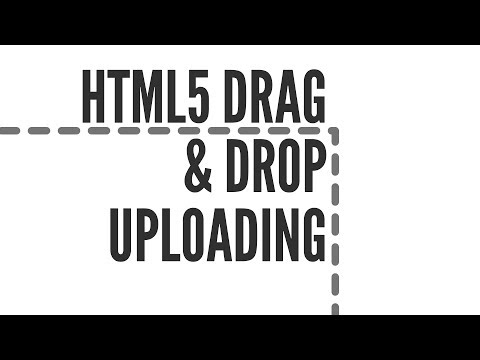 HTML5 Drag and Drop Uploading