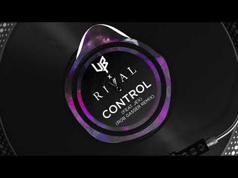 rival-x-unknown-brain-ft.-jex---control-(rob-gasser-remix)