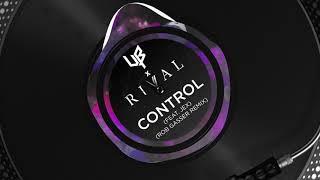 Rival x Unknown Brain ft. Jex - Control (Rob Gasser Remix)