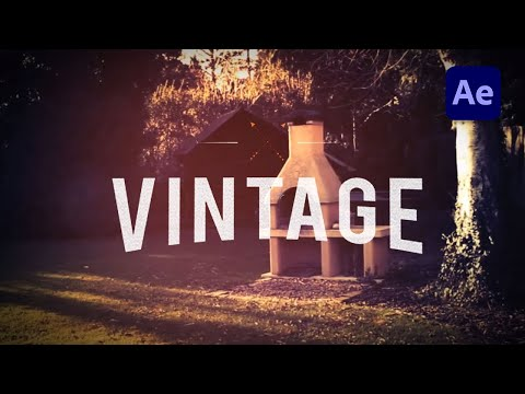 HOW TO CREATE A VINTAGE LOOK IN AFTER EFFECTS