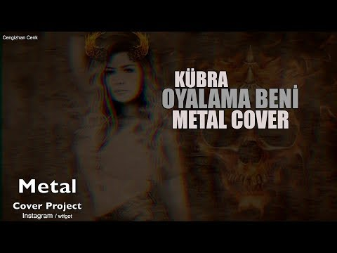 Snatchfire ft. Kübra - Oyalama Beni ( Metal Cover )