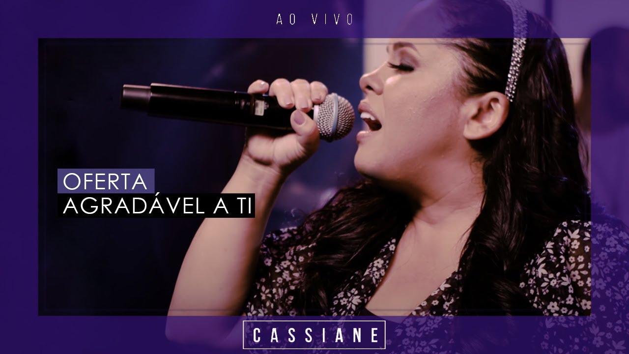Cassiane | Oferta Agradável a Ti (Ao Vivo)