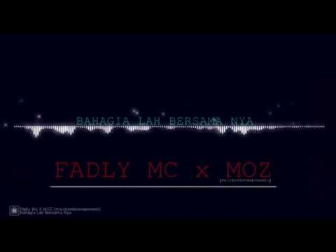 Bahagia Lah Bersama Nya - Fadly Mc X MOZ (maickondcnewpresent) (Official Audio Spectrum)