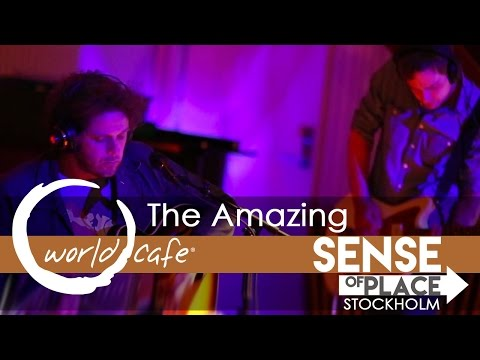 """The Amazing - """"Picture You"""" (Recorded Live for World Cafe: Sense of Place - Stockholm)"""