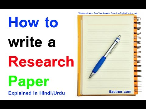 How to write a good Research Paper (explained in Hindi Urdu) - YouTube - research paper