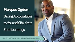 Marques Ogden: Being Accountable to Yourself for Your Shortcomings