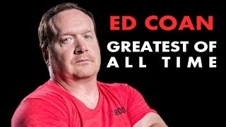 The Journey of Ed Coan - The Greatest Powerlifter of All Time