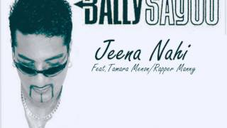 Bally Sagoo New Song 2013 Jeena Nahi {Album Future Shock}{Rap mix}  ft.Menon/Rapper Manny