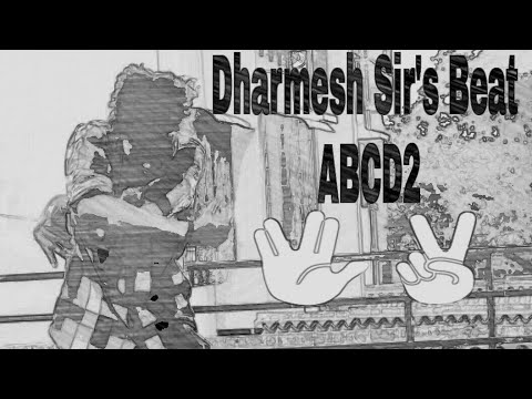 ABCD 2(Dharmesh Sir Beat)
