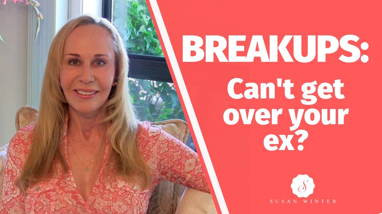 Breakups: Can't get over your ex? @Susan Winter