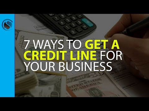 7 Ways to Get a Credit Line for Your Business… Even when You Can't Get a Bank Loan...