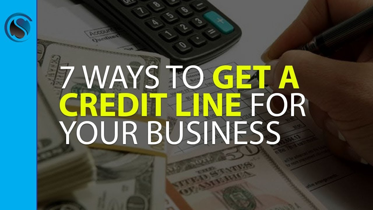 7 Ways To Get A Credit Line For Your Business Even When You Cant