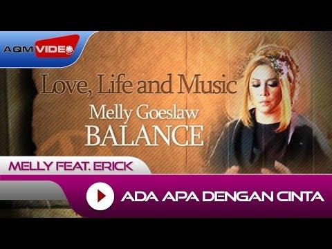 Melly Feat Erick - Ada Apa Dengan Cinta   Alb. Balance #LoveLifeMusic