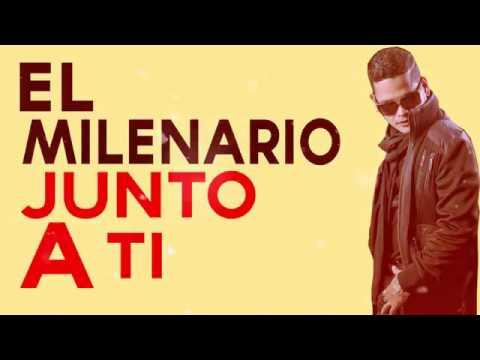 El Milenario - Junto a ti @CJOfficial1