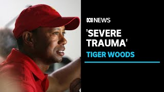 Tiger Woods suffers 'incredibly severe trauma' in car crash | ABC News