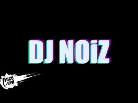 PARTY TIME SESH 1 (DJ NOIZ REMIX)