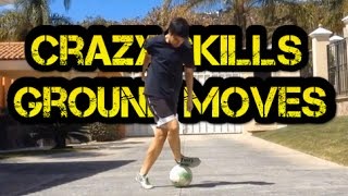 Crazy Skills ● Ground moves ● Dribbles ● |HD]