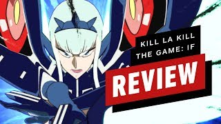 Kill la Kill The Game: IF Review (Video Game Video Review)